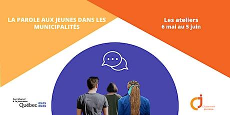 Série d'ateliers: La parole aux jeunes dans les municipalités billets