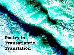 Poetry in Transatlantic Translation:  Networks, Magazines & Materials tickets