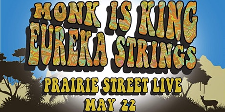 Monk Is King & Eureka Strings at Prairie Street Live tickets