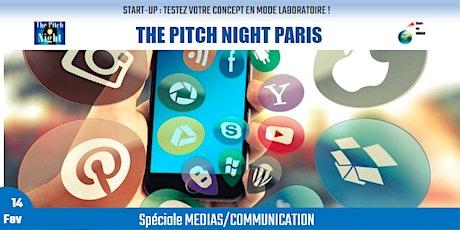 "Pitch Night Paris spécial ""MEDIAS/COMMUNICATION"" Tickets"