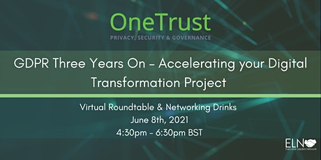 GDPR Three Years On – Accelerating your Digital Transformation Project tickets