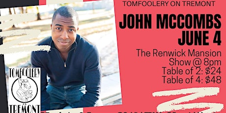 Tomfoolery On Tremont // JOHN MCCOMBS // 8pm // Table for 4 tickets