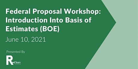 Federal Proposal Workshop: Introduction Into Basis of Estimates (BOE) tickets
