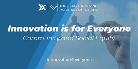 Innovation is For Everyone: Community and Social Equity tickets