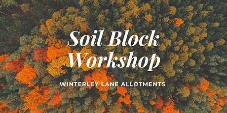 Soil Blocking workshop tickets