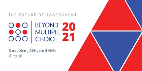 Beyond Multiple Choice 2021: Exploring the future of assessment tickets