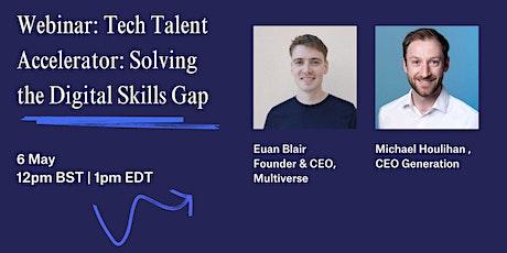 Tech Talent Accelerator: Solving the Digital Skills Gap tickets