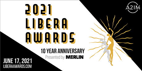 A2IM Libera Awards 2021: 10 Year Anniversary Presented by Merlin tickets