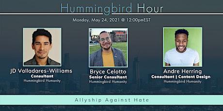 Hummingbird Hour: Allyship Against Hate tickets