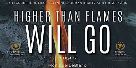 Film Screening & Human Rights Panel Discussion: Higher Than Flames Will Go tickets