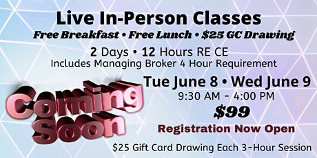 In-Person LIVE Real Estate CE 2-Days 12-Hrs | June 8 and June 9 tickets