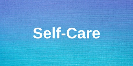 Self Care - Online Session tickets
