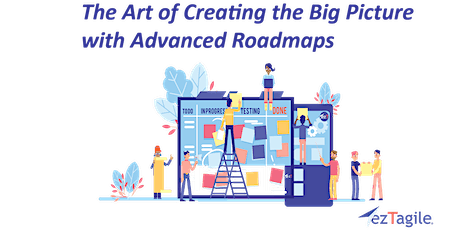 The Art of Creating the Big Picture with Advanced Roadmaps tickets