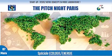 """Pitch Night Paris spécial """"ECOLOGIE/ENERGIE"""" billets"""