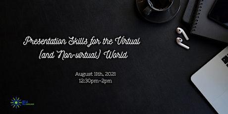 Presentation Skills for the Virtual (and Non-virtual) World tickets