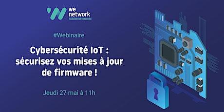 Cybersécurité IoT : sécurisez vos mises à jour de firmware ! billets