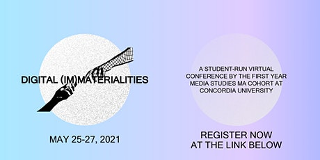 Digital (Im)Materialities: Concordia Media Studies 2021 MA Conference tickets