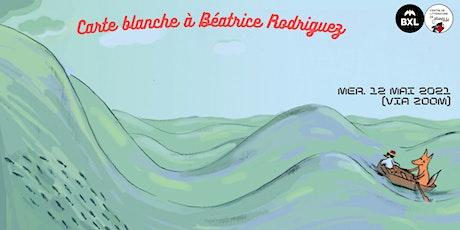 Carte blanche à Béatrice Rodriguez tickets