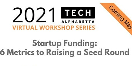 Startup Funding: 6 Metrics to Raising a Seed Round tickets