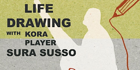 Life Drawing with Kora Player Sura Susso tickets