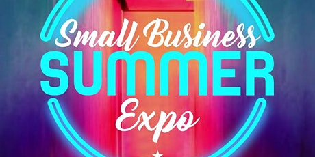 SMALL BUSINESS SUMMER EXPO tickets