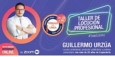 Taller Online de Locución Profesional con Guillermo Urzúa entradas
