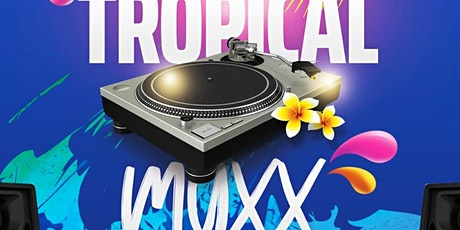 Tropical Myxx Every last Saturday- May 29, 2021 tickets