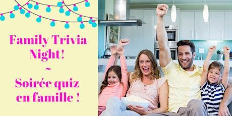Family Trivia Night! / Soirée quiz en famille ! tickets