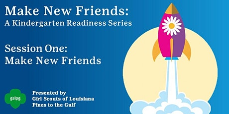 Make New Friends: A 4-Part Kindergarten Readiness Series - Session 1 tickets