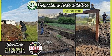 Costruiamo l'orto didattico #ZappaCheTiPassa biglietti