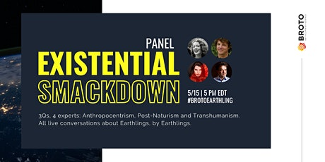 Existential Smackdown Discussion on Global Citizenship & Anthropocentrism tickets
