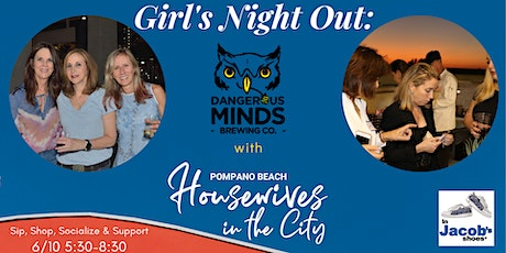 Girl's Night Out w/ Pompano Beach Housewives in the City at Dangerous Minds tickets