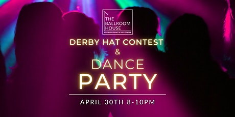 Derby Hat Contest & Dance Party tickets