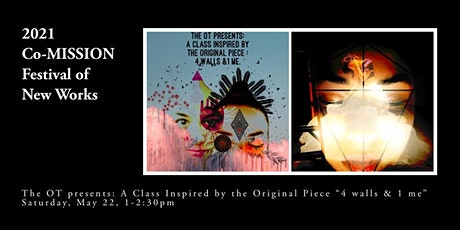 The OT presents: A Class Inspired by the Original Piece  4 Walls & 1 Me tickets