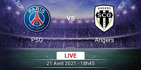 R.E.G.A.R.D.E.R/TV Angers PSG E.n Direct Gratuit 21 avril 2021 billets