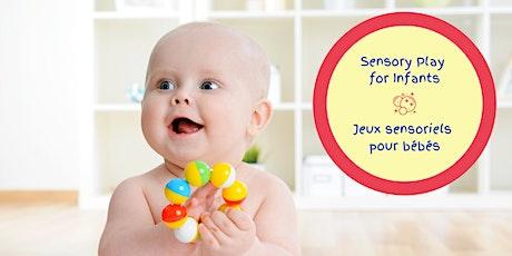 Sensory Play for Infants / Jeux sensoriels pour bébés tickets