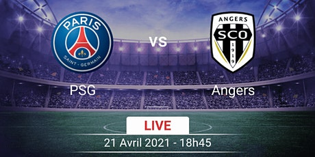STREAMS!@.PSG - Angers e.n direct live gratuit 21 avril 2021 billets