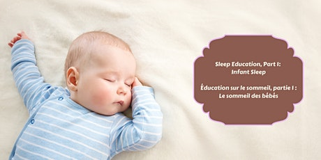 Sleep Education, Part 1: Infant Sleep /  Éducation sur le sommeil, partie 1 tickets