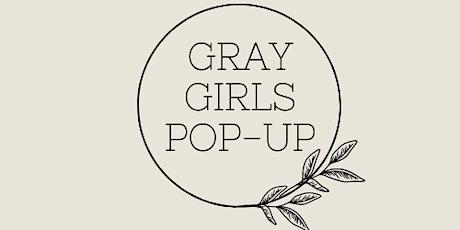 Gray Girls Pop Up tickets