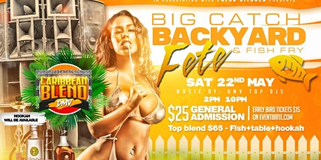 Big catch backyard fete & Fish fry tickets