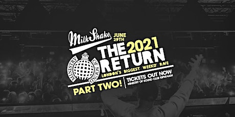 Milkshake, Ministry of Sound: The Official Return Part 2 tickets