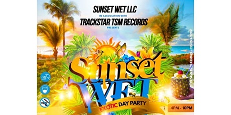 Sunset Wet Exotic Day Party tickets