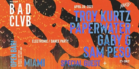 BAD CLVB - Open Bar Electronic/Dance Party w/Troy Kurtz, Paperwater + More! tickets