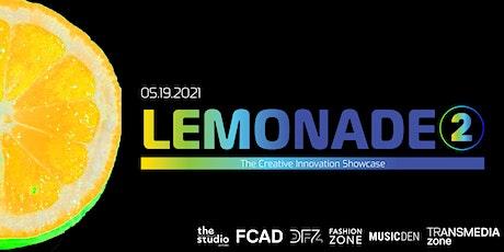 Lemonade 2: The Creative Innovation Showcase tickets