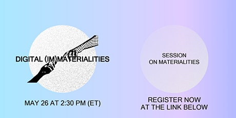 Digital (Im)Materialities: Session On Materialities tickets