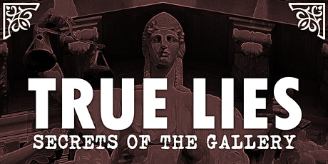 True Lies: Secrets of the Gallery tickets