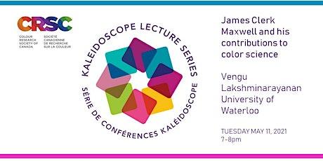 J. C. Maxwell's contributions to color science: Vengu Lakshminarayanan tickets