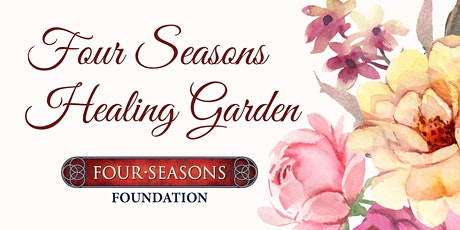 Four Seasons Healing Garden tickets