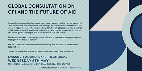 Global Consultation on GPI and the Future of AID: Europe and The Americas tickets