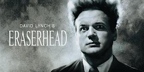 ERASERHEAD (David Lynch) (Fri June 18 - 7:30pm) tickets